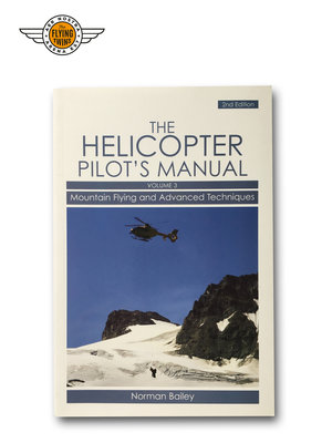 HELICOPTER PILOT'S MANUAL, VOL. 3: MOUNTAIN FLYING & ADVANCED TECHNIQUES