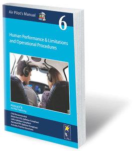 Air Pilot's Manual: Vol 6 HP&L and Ops Procedures 2015