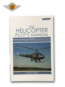 HELICOPTER PILOT'S MANUAL, VOL. 1: PRINCIPLES OF FLIGHT & HELICOPTER HANDLING - BAILEY